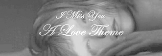 I Miss You - A Love Theme